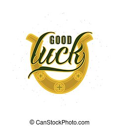 Vector illustration of inspirational quote good luck with...