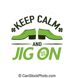 Vector illustration of inspirational quote Keep calm and jig...
