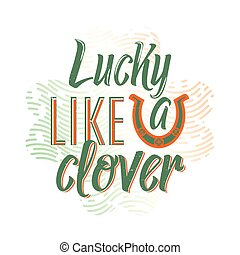 Vector illustration of cool fun quote Lucky like a clover...