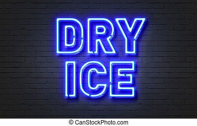 Dry ice neon sign on brick wall background. - Dry ice neon...