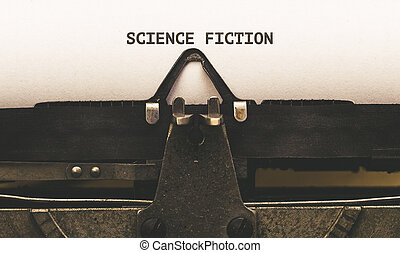 Science Fiction, Text on paper in vintage type writer from...