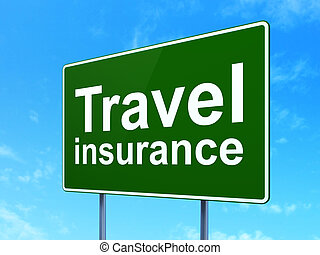 Insurance concept: Travel Insurance on road sign background...
