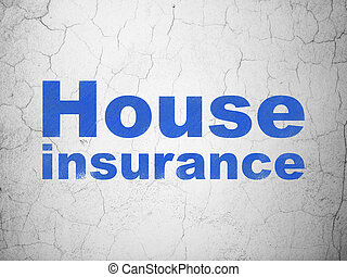 Insurance concept: House Insurance on wall background -...