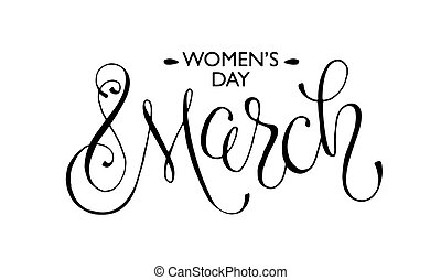 March 8 phrase - Women's Day text for greeting card....