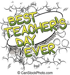 Best Teacher's day Ever - Comic book style text.