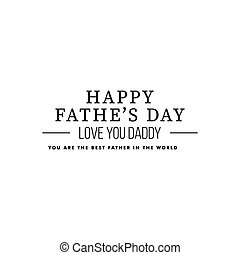 Happy father Day - Abstract father day label on a white...