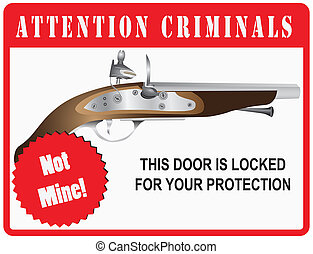 Sign Attention Criminals - The stylized warning to criminals...