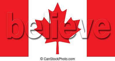 Canadian Believe flag - Canadian flag with the word believe...