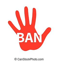 Sign of ban. Red palm with word ban. Vector illustration.