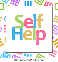 Self Help Colorful Abstract Background - Self help text...
