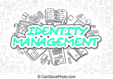Identity Management - Doodle Green Text. Business Concept.
