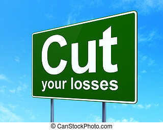 Business concept: Cut Your losses on road sign background