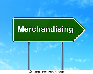 Advertising concept: Merchandising on road sign background