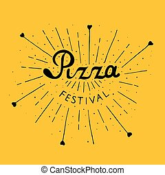 Pizza Festival. Hand drawn lettering background. Ink illustration.