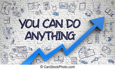 You Can Do Anything Drawn on White Wall.