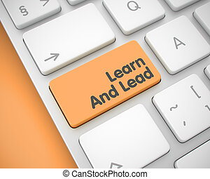 Learn And Lead - Message on the Orange Keyboard Keypad. 3D.