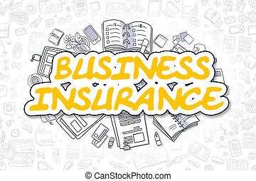 Business Insurance - Doodle Yellow Word. Business Concept. -...