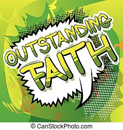 Outstanding Faith - Comic book style word.