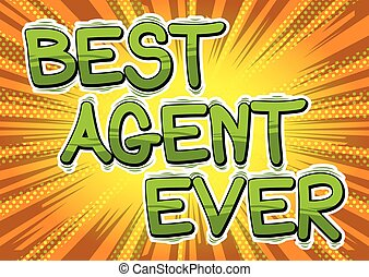 Best Agent Ever - Comic book style word.