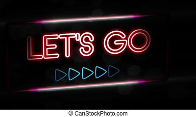 Let's go - Flashing vibrant colorful neon board background