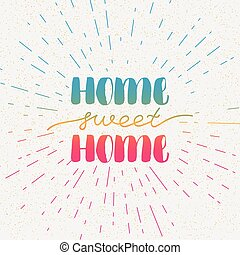 Hand lettering typography poster. Calligraphic quote Home...
