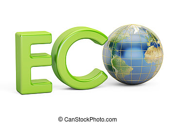 Eco inscription with globe Earth, 3D rendering isolated on...