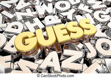 Guess Estimate Word Letters Estimation 3d Illustration