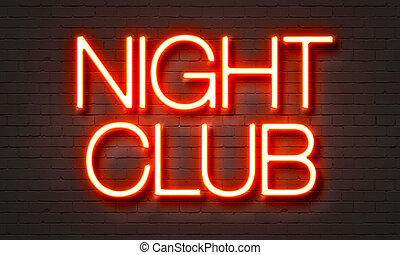 Night club neon sign on brick wall background. - Night club...