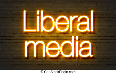 Liberal media neon sign on brick wall background. - Liberal...