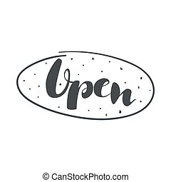 The inscription is open. - Open inscription. Vector...