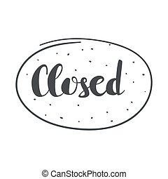 Closed inscription vector - Closed inscription. Vector...