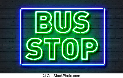 Bus stop neon sign on brick wall background. - Bus stop neon...