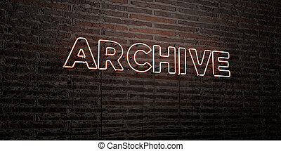 ARCHIVE -Realistic Neon Sign on Brick Wall background