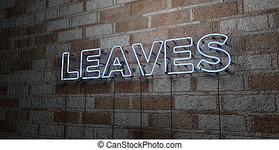 LEAVES - Glowing Neon Sign on stonework wall - 3D rendered...