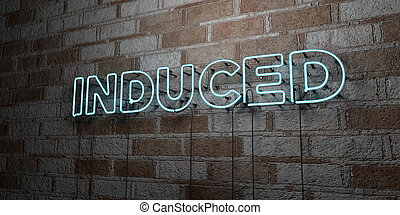 INDUCED - Glowing Neon Sign on stonework wall - 3D rendered...