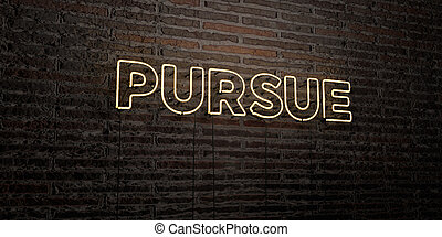 PURSUE -Realistic Neon Sign on Brick Wall background - 3D...