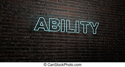 ABILITY -Realistic Neon Sign on Brick Wall background - 3D...
