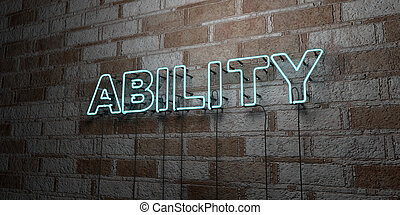 ABILITY - Glowing Neon Sign on stonework wall - 3D rendered...