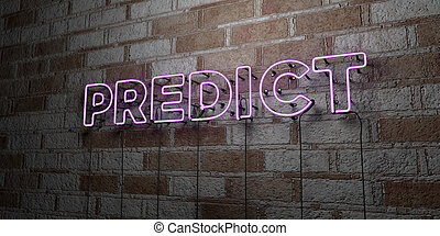 PREDICT - Glowing Neon Sign on stonework wall - 3D rendered...