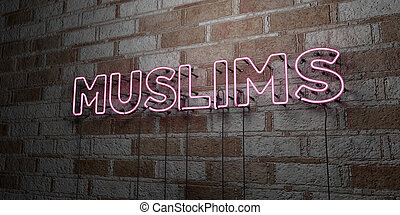 MUSLIMS - Glowing Neon Sign on stonework wall - 3D rendered...