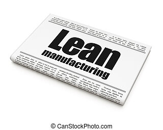 Manufacuring concept: newspaper headline Lean Manufacturing...