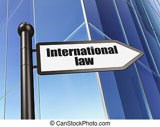 Politics concept: sign International Law on Building background
