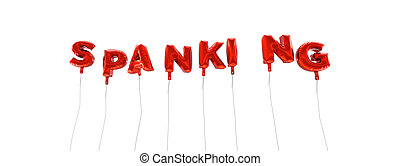 SPANKING - word made from red foil balloons - 3D rendered....