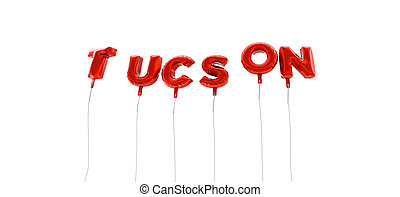 TUCSON - word made from red foil balloons - 3D rendered. Can...