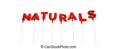 NATURALS - word made from red foil balloons - 3D rendered....