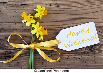 Yellow Spring Narcissus, Label, Text Happy Weekend - Label...