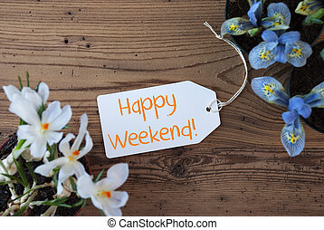 Flowers, Label, Text Happy Weekend - Label With English Text...