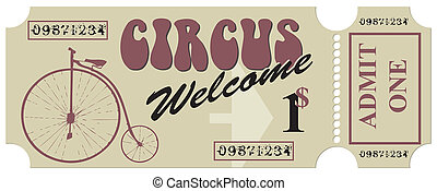 Old ticket for one person - Welcome to the circus, tickets...