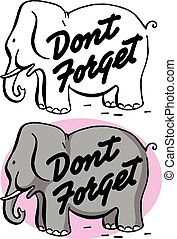 Don't Forget - An elephant gives a reminder to not forget