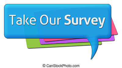 Take Our Survey Colorful Comment Symbol - Take our survey...